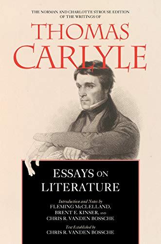 Essays on Literature (Norman and Charlotte Strouse Edition of the Writings of Thomas Carlyle, Band 5)