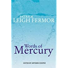 Words of Mercury by Patrick Leigh Fermor (2003-10-13)