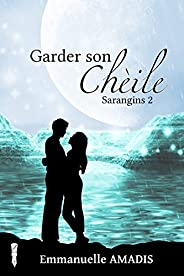 Garder son Chèile (Sarangins t. 2)