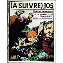 A SUIVRE N° 105 du 01-10-1986 ROSINSKI-VAN HAMME - LE GRAND POUVOIR DU CHNINKEL