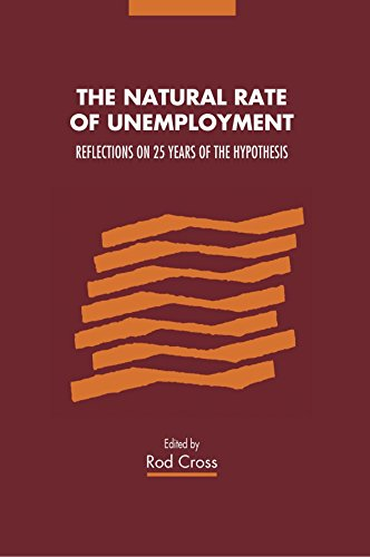 The Natural Rate of Unemployment: Reflections on 25 Years of the Hypothesis by Rod Cross (Editor), Olivier Blanchard (Preface) (22-Jun-1995) Paperback