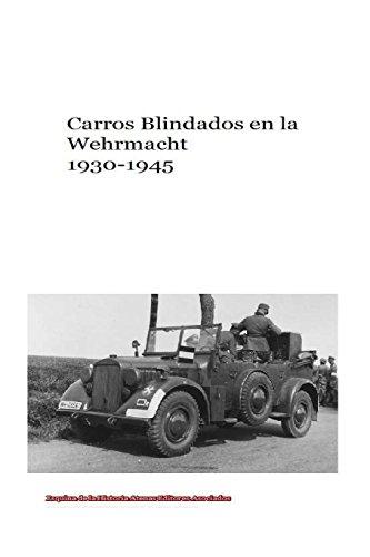 Carros Blindados en la Wehrmacht 1930-1945 por Mr Gustavo Uruena A