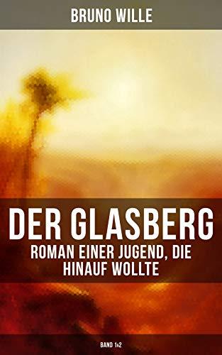 DER GLASBERG: Roman einer Jugend, die hinauf wollte (Band 1&2): Philosophischer Roman