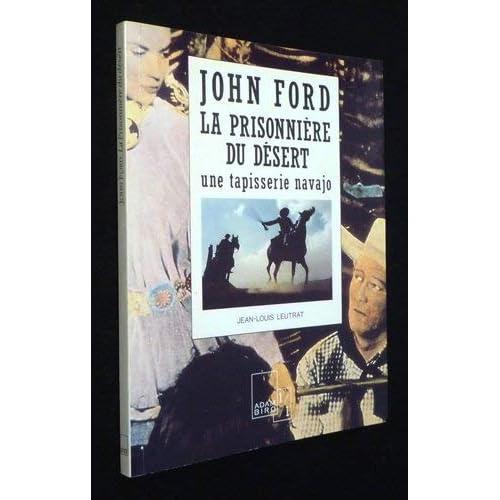 John Ford, La prisonnière du désert