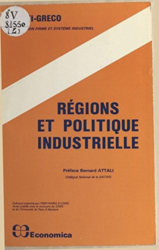 Régions et politique industrielle : 8es journées d'économie industrielle, 1983, Gif-sur-Yvette, Montpellier