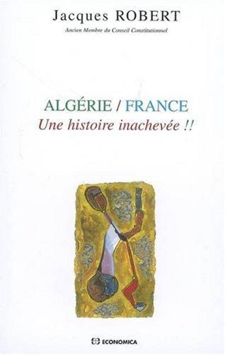 Algérie/France : Une histoire inachevée !!