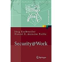 Security@Work: Pragmatische Konzeption und Implementierung von IT-Sicherheit mit Lösungsbeispielen auf Open-Source-Basis: Pragmatische Konzeption Und ... Auf Open-Source-Basis (X.systems.press)