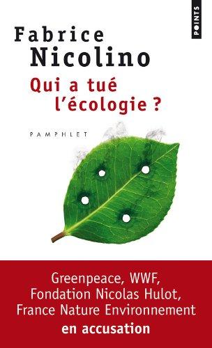 qui-a-tue-lecologie-wwf-greenpeace-fondation-nicolas-hulot-france-nature-environnement-en-accusation
