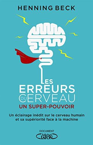 Les erreurs du cerveau : un super-pouvoir par Henning Beck