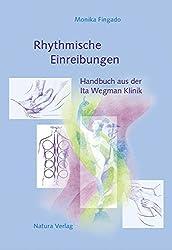 Rhythmische Einreibungen: Handbuch aus der Ita Wegman Klinik