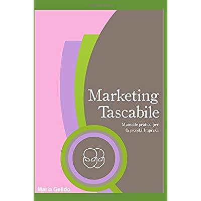 Marketing Tascabile: Manuale Pratico Per La Piccola Impresa