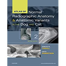 Atlas of Normal Radiographic Anatomy and Anatomic Variants in the Dog and Cat, 2e