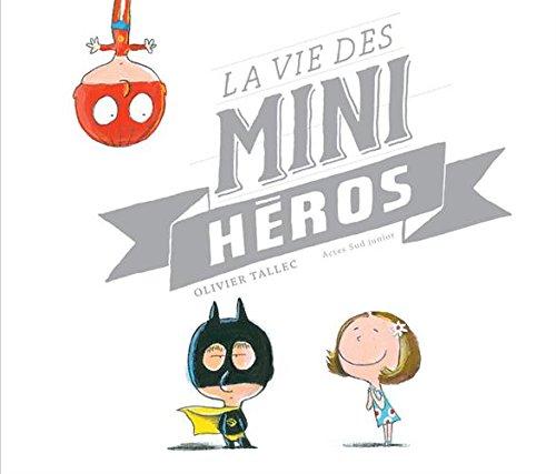 La vie des mini héros