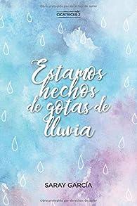 Estamos hechos de gotas de lluvia par Saray García