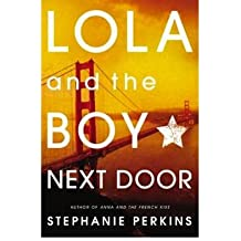 [ LOLA AND THE BOY NEXT DOOR ] Lola and the Boy Next Door By Perkins, Stephanie ( Author ) Jul-2013 [ Paperback ]