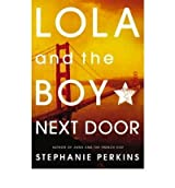 [(Lola and the Boy Next Door)] [Author: Stephanie Perkins] published on (July, 2013)