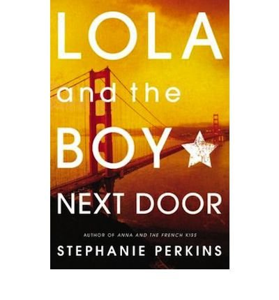 LOLA AND THE BOY NEXT DOOR Lola And