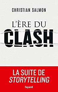 L'Ere du clash par Christian Salmon