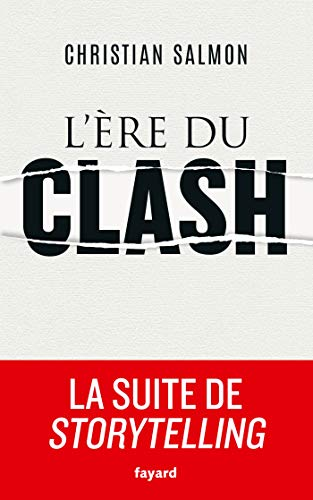 L'Ere du clash par  Christian Salmon