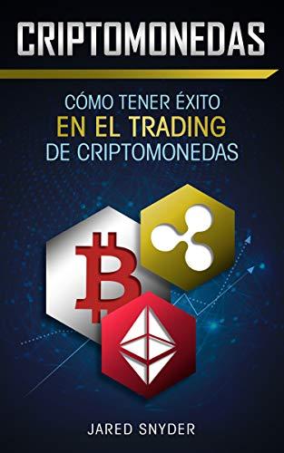 Criptomonedas: Cómo Tener Exito En El Trading De Criptomonedas