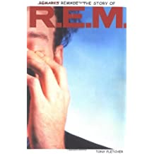 Remarks Remade: The Story of R.E.M by Tony Fletcher (2003-01-01)