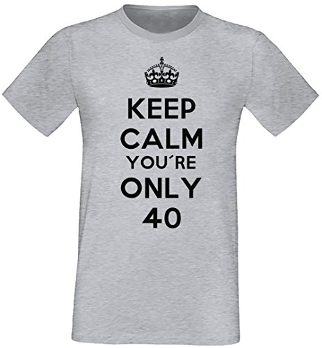 Keep Calm You're Only 40 Uomo T-shirt Grigio Cotone Girocollo Maniche Corte Grey Men's T-shirt