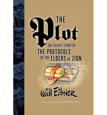 [(The Plot: The Secret Story of the Protocols of the Elders of Zion)] [Author: Will Eisner] published on (June, 2006)