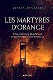 Les martyres d'Orange - Elles montèrent à l'échafaud en pardonnant à leurs bourreaux