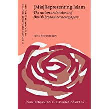 (Mis)Representing Islam: The racism and rhetoric of British broadsheet newspapers (Discourse Approaches to Politics, Society and Culture)