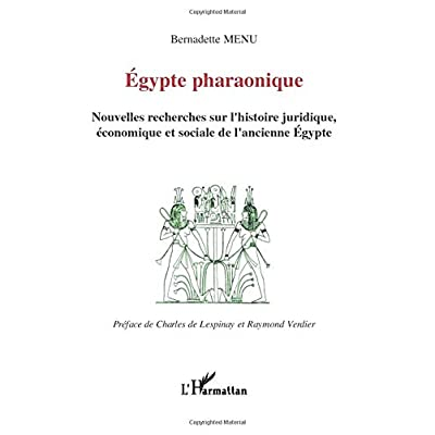 Egypte pharaonique: Nouvelles recherches sur l'histoire juridique, économique et sociale de l'ancienne Egypte