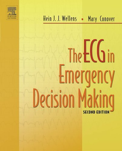 The ECG in Emergency Decision Making, 2e by Wellens MD PhD, Hein J. J., Conover RN BSN, Mary Boudreau (2005) Paperback