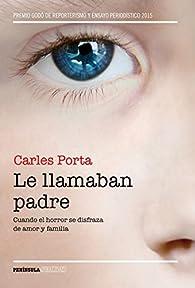 Le llamaban padre par Carles Porta