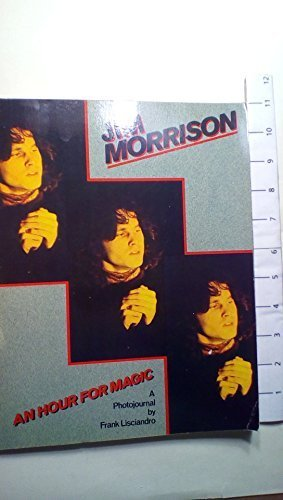 Jim Morrison an Hour for Magic by Frank Lisciandro (1982-03-01)