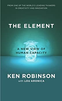 The Element: How Finding Your Passion Changes Everything par [Robinson, Ken, Lou Aronica]