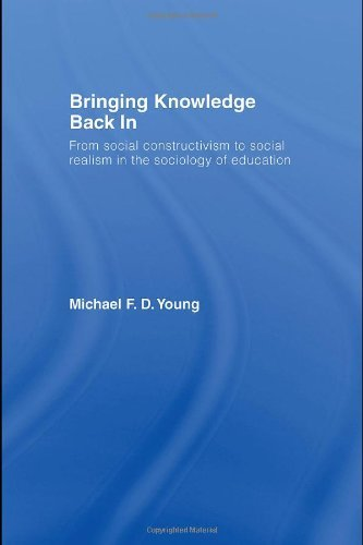 Bringing Knowledge Back In: From Social Constructivism to Social Realism in the Sociology of Education by Michael Young (31-Oct-2007) Paperback