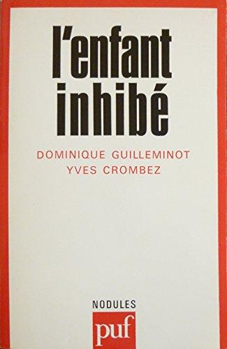 L'enfant inhibé par Dominique Guilleminot