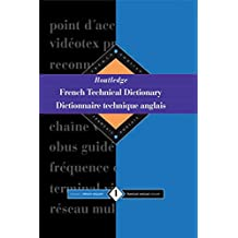 Routledge French Technical Dictionary Dictionnaire technique anglais: Volume 1 French-English/francais-anglais