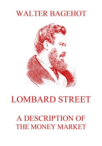 Lombard Street - A Description of the Money Market (English Edition) por Walter Bagehot