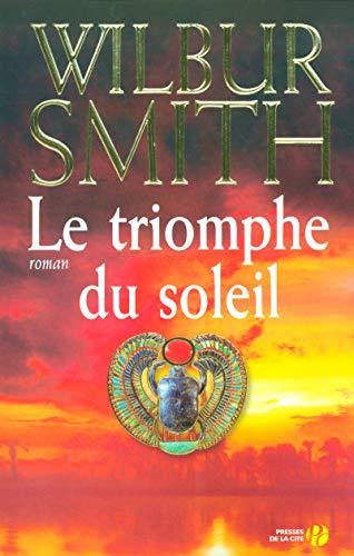 Le Triomphe du soleil par Wilbur SMITH
