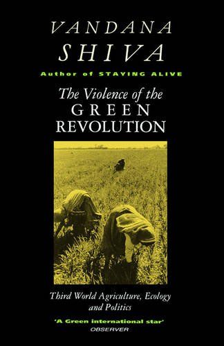 The Violence of the Green Revolution: Ecological Degradation and Political Conflict