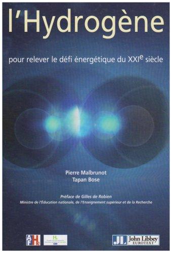 L'hydrogène: Pour relever le défi énergétique du XXIe siècle