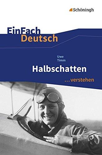 EinFach Deutsch ...verstehen: Uwe Timm: Halbschatten