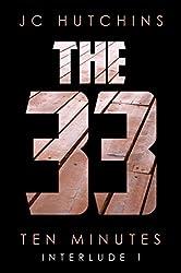 The 33, Interlude 1: Ten Minutes (The 33, Season 1)