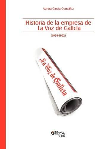 Historia de La Empresa de La Voz de Galicia por Aurora Garcia Gonzalez