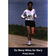 So Many Miles for Mary - The Story of an Epic Run