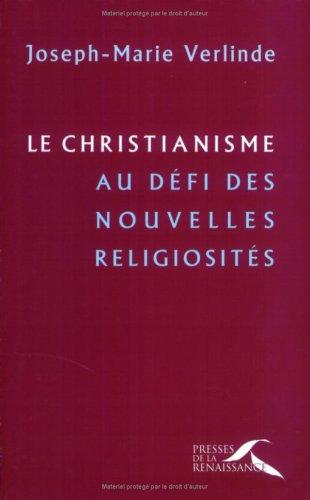 Le Christianisme au défi des nouvelles religiosités : conférences de Carême à Notre-Dame de Paris, 2002