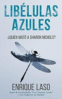 Libélulas Azules: Una Novela Negra Cargada De Suspenso por Enrique Laso