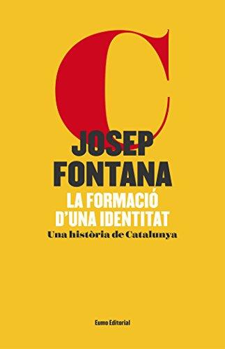 Descargar Libro La formació d'una identitat (Referències) de Josep Fontana Lázaro