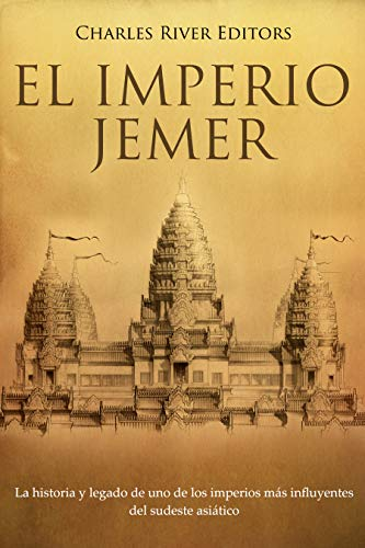 El Imperio jemer: La historia y legado de uno de los imperios más influyentes del sudeste asiático