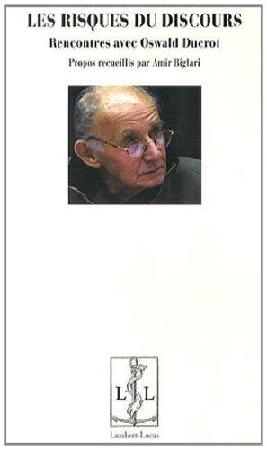 Les risques du discours : Rencontres avec Oswald Ducrot